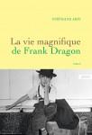 La vie magnifique de Frank Dragon, Stéphane Arfi