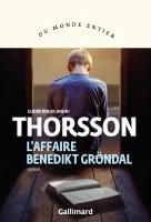 L'affaire Benedikt Gröndal, Gudmundur Andri Thorsson (par Christelle Brocard)