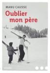 Oublier mon père, Manu Causse (par Philippe Leuckx)