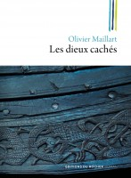 Les dieux cachés, Olivier Maillart (par Théo Ananissoh)