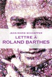 Lettre à Roland Barthes, Jean-Marie Schaeffer