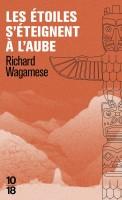Les étoiles s'éteignent à l'aube, Richard Wagamese (par Léon-Marc Levy)