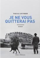 Je ne vous quitterai pas, Pascal Louvrier