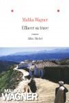 Effacer sa trace, Malika Wagner