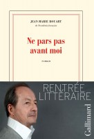 Ne pars pas avant moi, Jean-Marie Rouart (Gallimard 08/14) - Murielle Compère-Demarcy