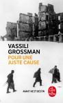 Pour une juste cause, Vassili Grossman (par Léon-Marc Levy)
