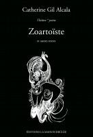 Zoartoïste (suivi de Contes Défaits en Forme de Liste de Courses), Catherine Gil Alcala