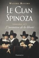 Le Clan Spinoza. Amsterdam, 1677. L'invention de la liberté, Maxime Rovere (2ème critique)