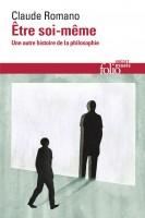 Être soi-même, Une autre histoire de la philosophie, Claude Romano (par Matthieu Gosztola)