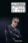 L'espion qui venait du livre, Luc Chomarat