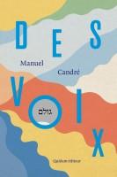 Des Voix, Manuel Candré (par Léon-Marc Levy)