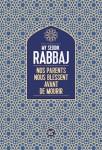 Nos parents nous blessent avant de mourir, My Seddik Rabbaj