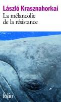 La mélancolie de la résistance, László Krasznahorkai (Partie 1) (par Cyrille Godefroy)