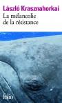 La mélancolie de la résistance - László Krasznahorkai (partie 4 et fin) (par Cyrille Godefroy)