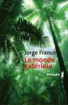 Le monde extérieur, Jorge Franco (Critique 2)