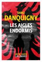 Les aigles endormis, Danü Danquigny (par Christelle D'Hérart-Brocard)