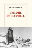 Une amie de la famille, Jean-Marie Laclavetine (par Matthieu Gosztola)