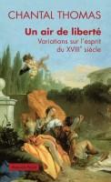 Un air de liberté, Variations sur l'esprit du XVIIIe siècle, Chantal Thomas