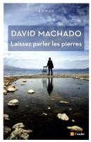 Laissez parler les pierres, David Machado