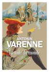 La Toile du monde, Antonin Varenne (par Charles Duttine)