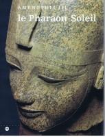 Les Moments forts (28) - Aménophis III, le Pharaon-Soleil siégeant au Grand Palais (par Matthieu Gosztola)