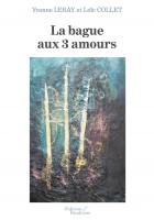 La bague aux 3 amours, Yvonne Leray, Loïc Collet (par Marc Wetzel)