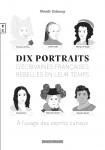 Dix portraits d'écrivaines françaises rebelles en leur temps, A l'usage des esprits curieux, Mireille Delaunay (par Parme Ceriset)