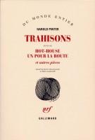 Trahisons, suivi de Hot-House, Un pour la route, Harold Pinter