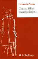 Contes, fables et autres fictions, Fernando Pessoa (La Différence) - Ph. Leuckx