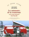 Les autonautes de la cosmoroute ou Un voyage intemporel Paris-Marseille, Carol Dunlop et Julio Cortázar