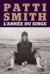 L'année du Singe, Patti Smith (par Jean-Paul Gavard-Perret)