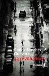 33 révolutions, Canek Sánchez Guevara