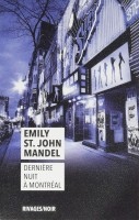Dernière nuit à Montréal / L'Hôtel de verre, Emily St. John Mandel (par Jean-Jacques Bretou)