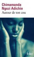Autour de ton cou, Chimamanda Ngozi Adichie