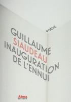 Inauguration de l'ennui, Guillaume Siaudeau
