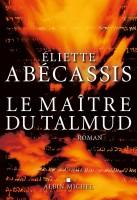 Le Maître du Talmud, Éliette Abécassis (par Gilles Banderier)