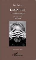 Le Cahier, Le chant sémantique, Éric Dubois