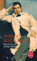Récits d'un jeune médecin, Mikhaïl Boulgakov (par Léon-Marc Levy)