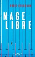 Prix de la Vocation 2018, les livres en lice (1) : Nage libre, Boris Bergmann et Les Nougats, Paul Béhergé, par Sylvie Ferrando