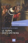 Le temps des Capétiens (une histoire personnelle de la France), Claude Gauvard