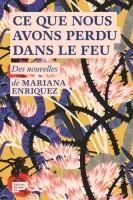 Ce que nous avons perdu dans le feu, Mariana Enriquez