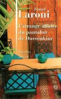 L'étrange affaire du pantalon de Dassoukine, Fouad Laroui