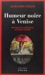 Humeur noire à Venise, Olivier Barde-Cabuçon