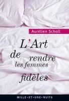 L'art de rendre les femmes fidèles, Aurélien Scholl