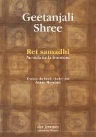 Ret Samadhi, Au-delà de la frontière, Geetanjali Shree (par Jean-Paul Gavard-Perret)