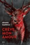 Crève, mon amour, Ariana Harwicz (par Patryck Froissart)