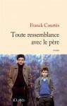 Toute ressemblance avec le père, Franck Courtès
