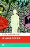 Le jour où Pelé, Abdelkader Djemaï