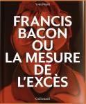 Francis Bacon ou La mesure de l'excès, Yves Peyré (par Matthieu Gosztola)