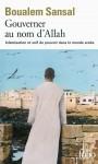 Gouverner au nom d'Allah, Islamisation et soif de pouvoir dans le monde arabe, Boualem Sansal